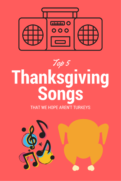 Top 5 Thanksgiving Songs